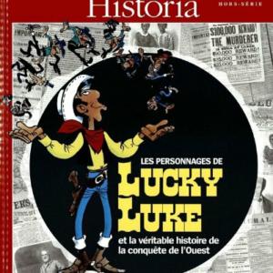 le point historia hors-serie; les personnages de lucky luke et la véritable histoire de la conquête de l'ouest